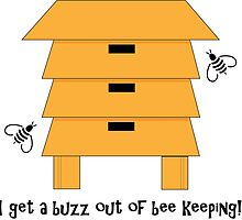 I Get A Buzz Out Of Bee Keeping Apiary Bees Design by CreativeTwins