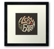 I Love the Earth Framed Print