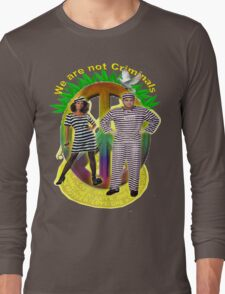We are Not Criminals Long Sleeve T-Shirt