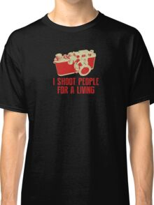 I Shoot People For A Living Camera T shirt Classic T-Shirt