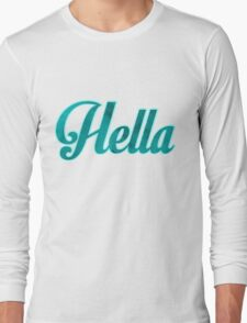 Hella Long Sleeve T-Shirt