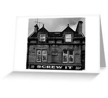 SCREW IT Greeting Card