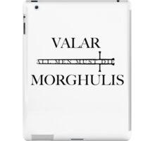 Valar Morghulis, All Men Must Die iPad Case/Skin
