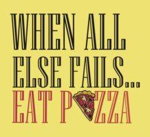 WHEN ALL ELSE FAILS...EAT PIZZA Kids Clothes