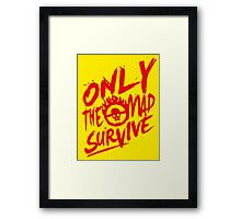 Only the mad (Red) Framed Print