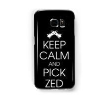 Keep calm and pick Zed Samsung Galaxy Case/Skin