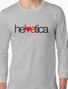 Love Helvetica Long Sleeve T-Shirt