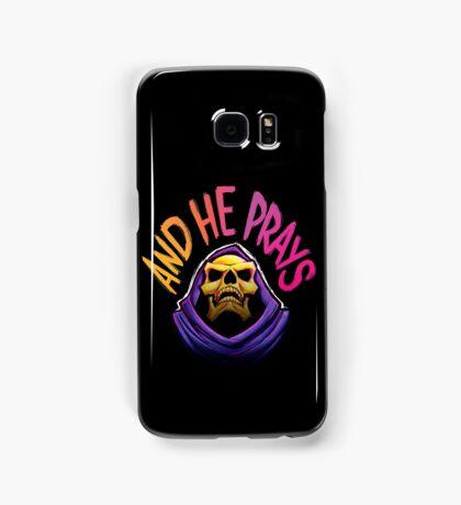 """And he prays"" - Skeletor Samsung Galaxy Case/Skin"