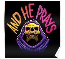 """And he prays"" - Skeletor Poster"