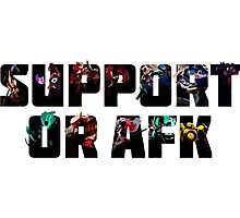 Suport or AFK Photographic Print