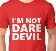 I'm Not Daredevil Unisex T-Shirt