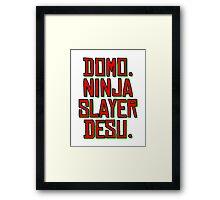 Domo. Ninja Slayer Desu. Framed Print