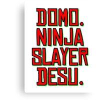 Domo. Ninja Slayer Desu. Canvas Print