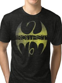 Iron Fist ain't nothing to eff with Tri-blend T-Shirt