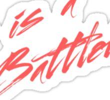 Love Is A Battlefield (red) Sticker