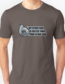 My other car is faster than your other car Unisex T-Shirt