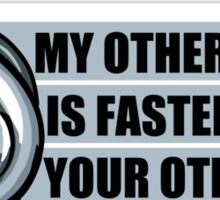 My other car is faster than your other car Sticker