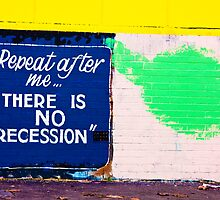 There is no recession by Alexander Meysztowicz-Howen