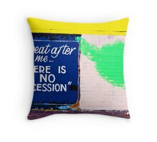 There is no recession Throw Pillow