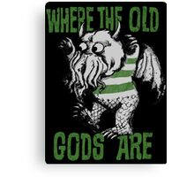 Where The Old Gods Are Canvas Print