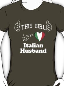 THIS GIRL LOVES HER ITALIAN HUSBAND T-Shirt