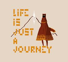 Life is just a Journey Unisex T-Shirt