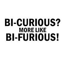 Bi-curious Photographic Print