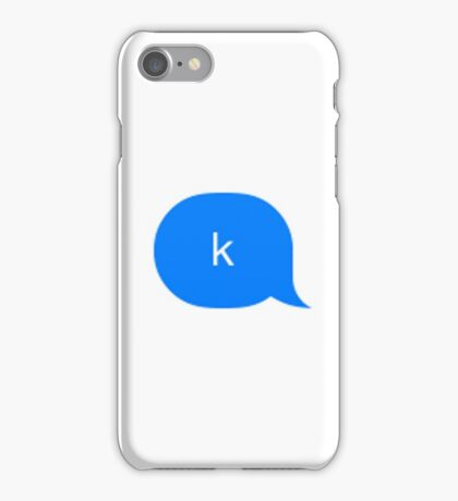 """k"" iMessage iPhone Case/Skin"