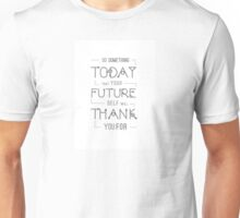 Black and white typography, inspirational, motivational strong quote 'Do something today that your future self will thank you for' Unisex T-Shirt