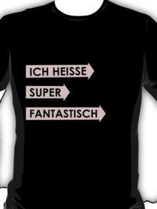 Ich Heisse Super Fantastisch T-Shirt