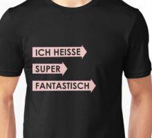Ich Heisse Super Fantastisch Unisex T-Shirt