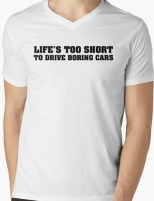 Life's too short to drive boring cars Mens V-Neck T-Shirt