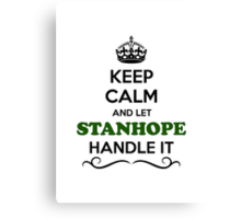 Keep Calm and Let STANHOPE Handle it Canvas Print