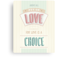 Modern light cream, pink, blue design, scripture bible verse Colossians 3 verse 14 'above all put on love'. Love is a choice. Canvas Print