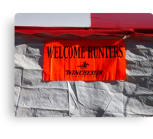 Welcome Hunters Canvas Print