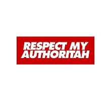 Respect my authoritah by dopebubble