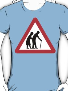 Caution Old People Crossing Sign T-Shirt