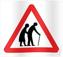 Caution Old People Crossing Sign Poster