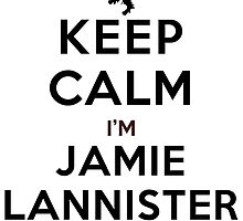 Keep Calm I'm Jamie Lannister (LS) by rachaelroyalty