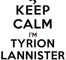 Keep Calm I'm Tyrion Lannister (LS) by rachaelroyalty