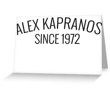 Alex since 1972 Greeting Card