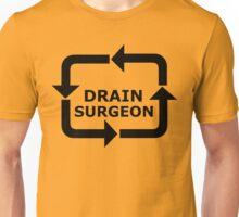 Drain Surgeon - Black Lettering, Funny Unisex T-Shirt