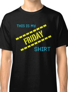 My Friday Shirt Classic T-Shirt