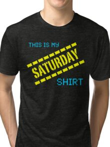 My Saturday Shirt Tri-blend T-Shirt