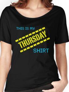 My Thursday Shirt Women's Relaxed Fit T-Shirt