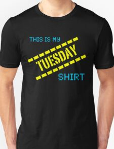 My Tuesday Shirt T-Shirt
