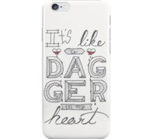 Dagger in my heart iPhone Case/Skin