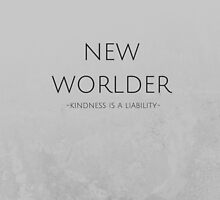 New Worlder- Kindness is a liability by soulofageek