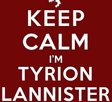 Keep Calm I'm Tyrion Lannister (DS) by rachaelroyalty