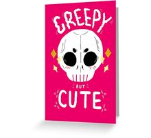 Creepy but cute Greeting Card